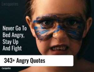 343+ angry quotes
