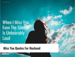 50+ Miss You Quotes For Husband