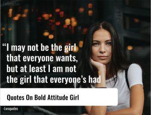 124+ Quotes On Bold Attitude Girl