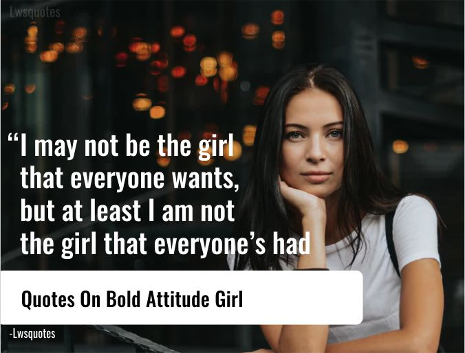 124+ Quotes On Bold Attitude Girl