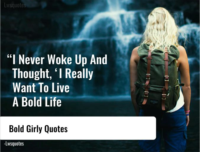70+ Bold Girly Quotes