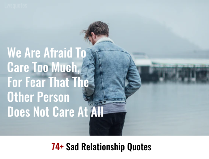 74+ Sad Relationship Quotes