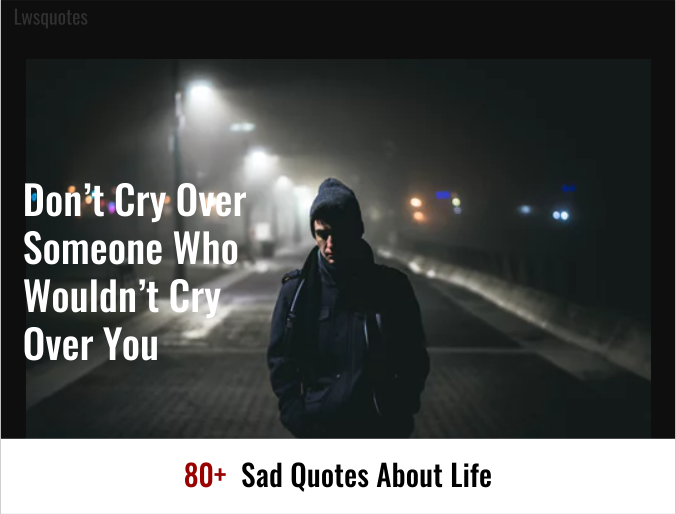 80+ Sad Quotes About Life