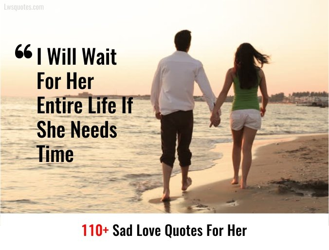 110+ Sad Love Quotes For Her