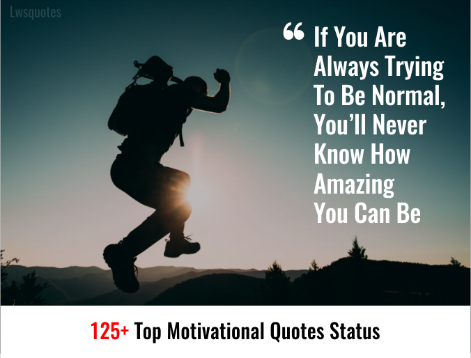 125+ Top Motivational Quotes Status