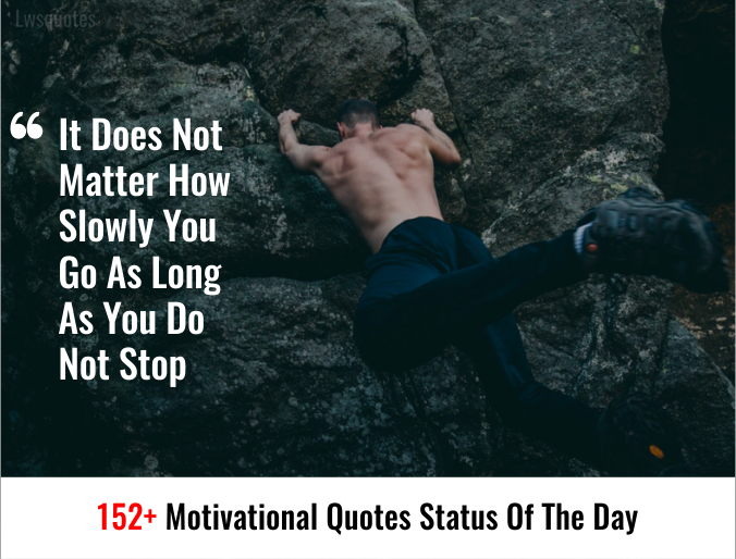 152+ Motivational Quotes Status Of The Day