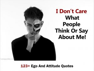 123+ Ego And Attitude Quotes 2020