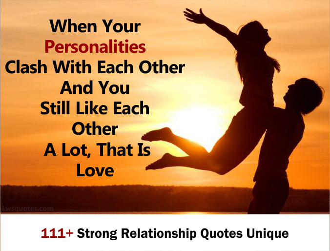 111+ Strong Relationship Quotes Unique