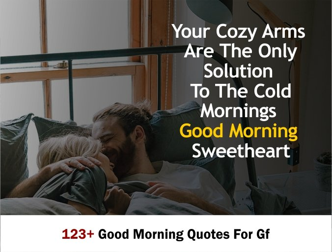 123+ Good Morning Quotes For Gf 2020